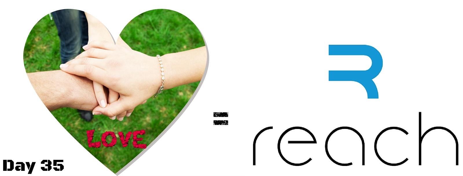 love = reach day 35